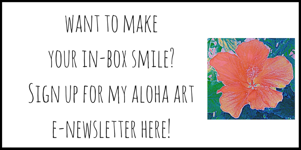 Aloha Art Newsletter Sign Up for Mika Harmony