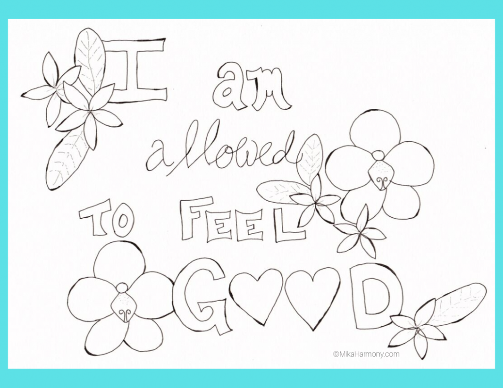 Meditation on Feeling Good. Free coloring page printable by Mika Harmony