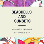 Growing up in Hawai'i: Seashells and Sunsets